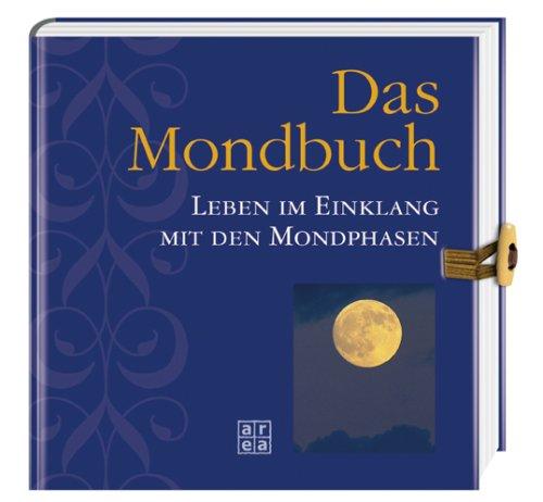 9783899968804: Das Mondbuch. Im Einklang mit den Mondphasen durch das Jahr;