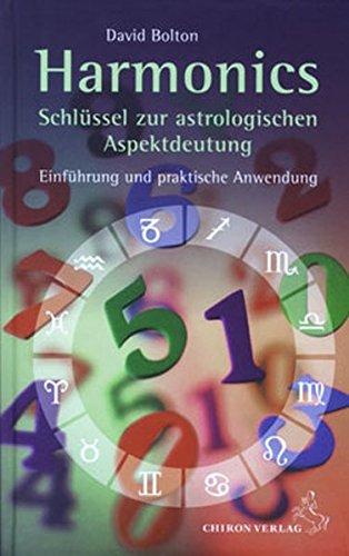 9783899971743: Harmonics - Schlüssel zur astrologischen Aspektdeutung: Einführung und praktische Anwendung