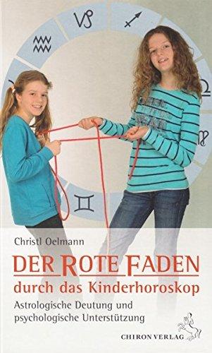 9783899972030: Der rote Faden durch das Kinderhoroskop: Astrologische Deutung und psychologische Unterstützung