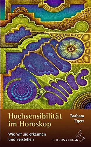 9783899972122: Hochsensibilität im Horoskop: Wie  wir sie erkennen und verstehen