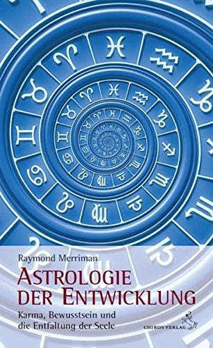9783899972191: Astrologie der Entwicklung: Karma, Bewusstsein und die Entfaltung der Seele