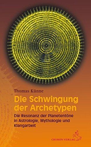 9783899972344: Die Schwingung der Planeten: Die Resonanz der Planetentöne in Astrologie, Mythologie und Klangarbeit