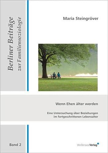 9783899981070: Wenn Ehen älter werden: Eine Untersuchung über Beziehungen im fortgeschrittenen Lebensalter (Livre en allemand)