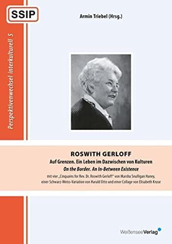 9783899982404: Roswith Gerloff - Auf Grenzen: Ein Leben im Dazwischen von Kulturen