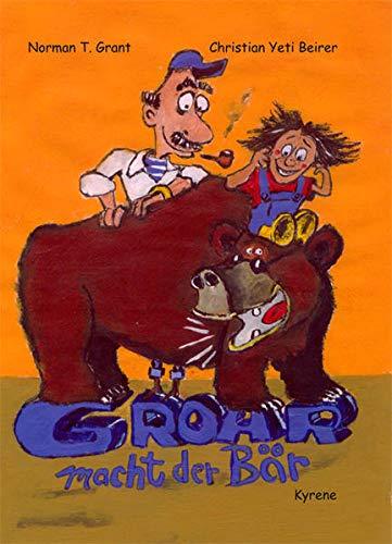 Groar macht der Bär: Grant, Norman T.