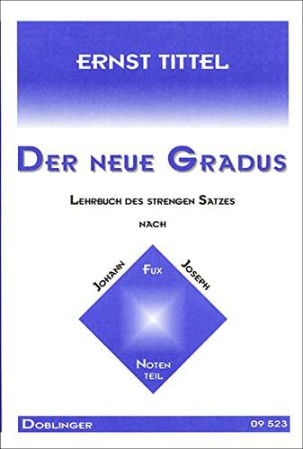 9783900035235: Der neue Gradus: Lehrbuch des strengen Satzes nach Johann Joseph Fux. Textteil. Notenteil