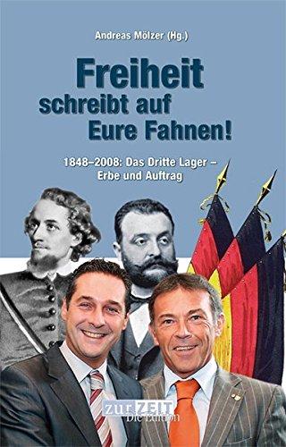 9783900052140: Freiheit schreibt auf Eure Fahnen: 1848-2008: Das Dritte Lager - Erbe und Auftrag