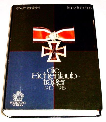 Die Eichenlaubträger 1940 - 1945. Im Gedenken: Lenfeld, Erwin /