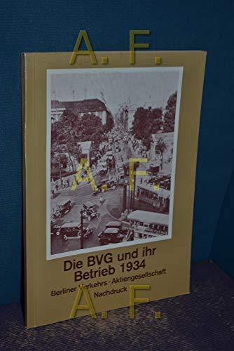 Die BVG und ihr Betrieb. Berliner Verkehrs-Aktiengesellschaft.