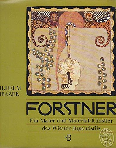 Leopold Forstner. Ein Maler und Material-Künstler des: Mrazek, Wilhelm: