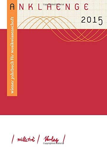 9783900198428: Anklaenge 2015: Wiener Jahrbuch für Musikwissenschaft