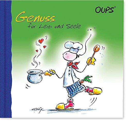 9783900244347: Oups. Genuss f�r Leib und Seele: Kulinarischer Genuss der anderen Art