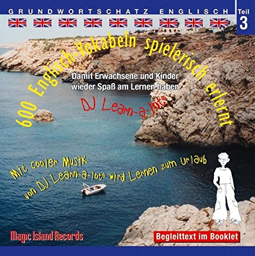 9783900248123: 600 Englisch-Vokabeln spielerisch erlernt. Grundwortschatz 3. CD: Mit cooler Musik von DJ Learn-a-lot