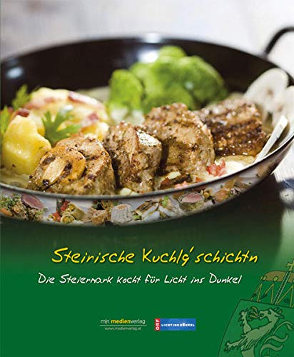 9783900254247: Steirische Kuchlg'schichtn 2006: Die Steiermark kocht für Licht ins Dunkel