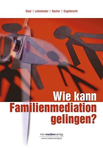 9783900254339: Wie kann Familienmediation gelingen?: Mut zum Frieden - Neue Wege in der Familienmediation