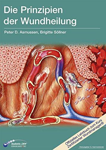 Die Prinzipien der Wundheilung: Peter D. Asmussen