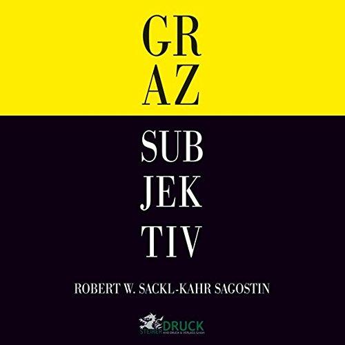Graz Subjektiv: Robert W. Sackl-Kahr