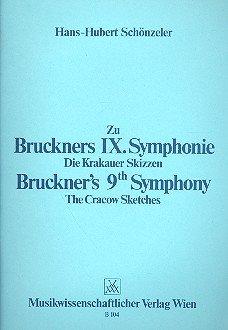 Zu Bruckners IX. Symphonie. Die Krakauer Skizzen.: SCHONZELER, Hans -
