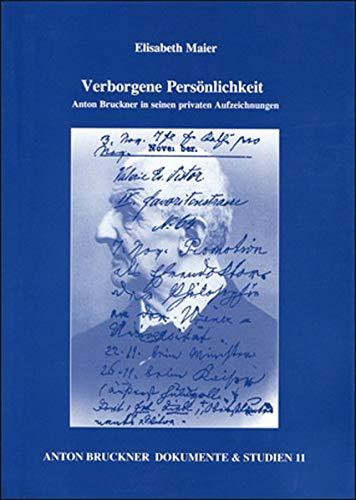 9783900270605: Verborgene Persönlichkeit: Anton Bruckner in seinen privaten Aufzeichnungen (Anton Bruckner Dokumente und Studien)