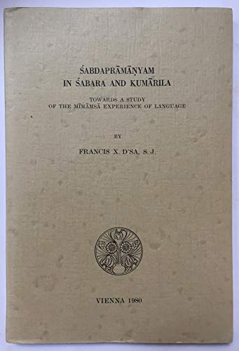 9783900271077: Sabdapramanyam in Sabara and Kumarila: Towards a study of the M,mamsa experience of language (Publications of the De Nobili Research Library)