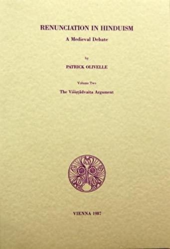 9783900271152: Renunciation in Hinduism: A Medieval Debate, Volume 2: The Visistadvaita Argument