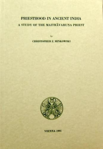 9783900271220: Priesthood in ancient India: A study of the Maitravaruna priest (Publications of the De Nobili Research Library)