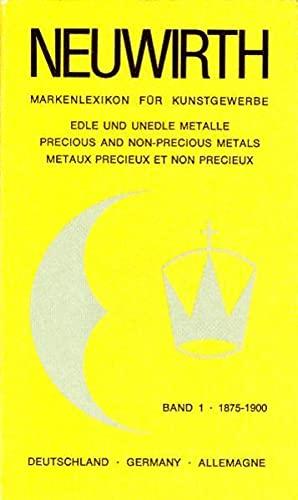 Neuwirth Markenlexikon fur Kunstgewerbe. Precious and Non-Precious Metals. Deutschland, Metalle, ...