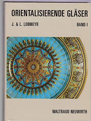 9783900282158: Orientalisierende Gläser von J. & L. Lobmeyr, Wien