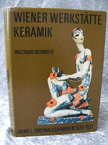 Wiener Werkstatte Keramik: Original Ceramics, 1920-1931: Neuwirth, Waltraud
