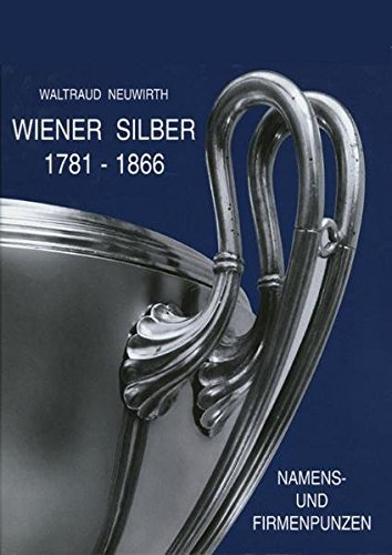 9783900282530: Wiener Silber Namens- und Firmenpunzen 1781-1866: Dt./Engl. (Livre en allemand)