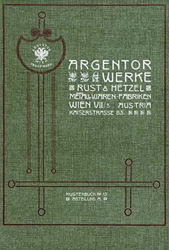 9783900282592: Argentor-Werke Rust & Hetzel, Metallwaren-Fabriken, Musterbuch Nr. 13 (Livre en allemand)