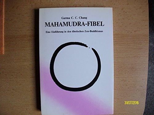 9783900290108: Mahamudra-Fibel. Eine Einführung in den tibetischen Zen-Buddhismus