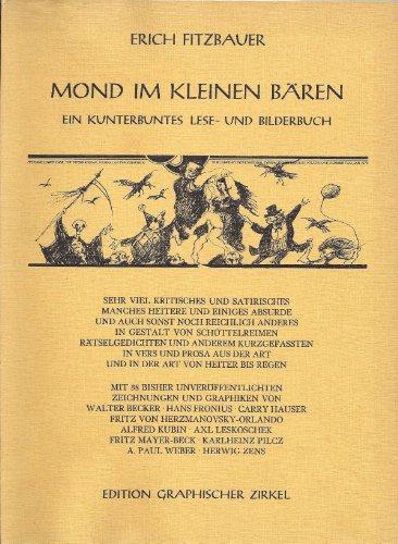 9783900308100: Mond im kleinen Bären: Ein kunterbuntes Lese- und Bilderbuch : sehr viel Kritisches u. Satirisches, manches Heitere u. einiges Absurde u. auch sonst ... d. Art v. Heiter bis Regen (German Edition)