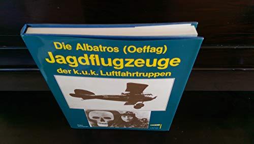 9783900310158: Die Albatros (Oeffag)-Jagdflugzeuge der k.u.k. Luftfahrtruppen (German Edition)