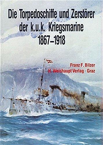 9783900310660: Die Torpedoschiffe und Zerstörer der k.u.k. Kriegsmarine, 1867-1918 (German Edition)