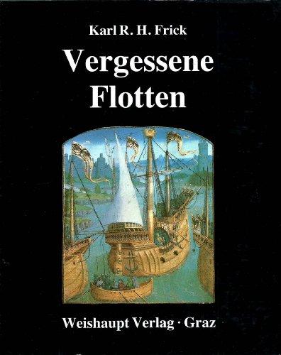 Vergessene Flotten. Flotten und Flottenbaupläne im Heiligen: Frick, Karl R.