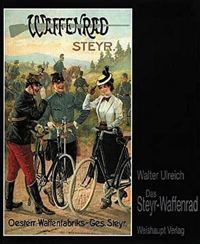 Das Steyr-Waffenrad (Hardback): Walter Ulreich