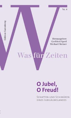 O Jubel, o Freud! Schatten und Schimären eines Jubiläumslandes.: Sperl , Gerfried und ...
