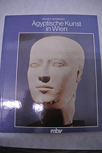 Ägyptische Kunst in Wien: Satzinger, Helmut: