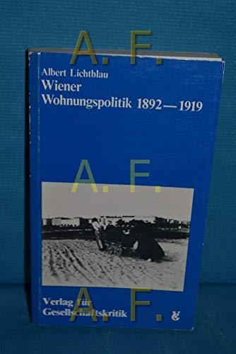 Wiener Wohnungspolitik 1892-1919. Österreichische Texte zur Gesellschaftskritik: Lichtblau, Albert