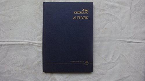 9783900373047: Alphysik