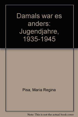 Damals war es anders, Jugendjahre 1935-1945: Pisa Maria Regina