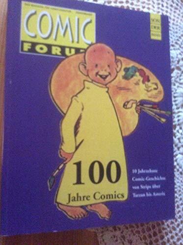9783900390624: Comic Forum Sonderband; 100 Jahre Comics; 10 Jahrzehnte Comic-Geschichte von Strips über Tarzan bis Asterix;