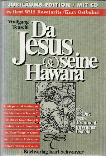 9783900392116: Da Jesus und seine Hawara. Das Neue Testament im Wiener Dialekt. Jubiläums-Edition mit CD - es liest Willi Resetarits (Kurt Ostbahn)