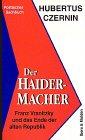 Der Haidermacher Franz Vranitzky und das Ende der alten Republik: Czernin Hubertus