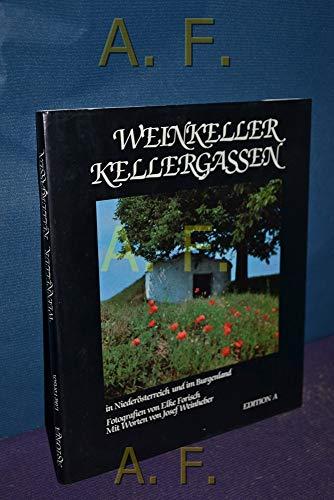 9783900442019: WEINKELLER, KELLERGASSEN IN NIEDER�STERREICH UND IM BURGENLAND