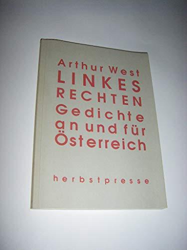 Linkes Rechten - Gedichte an und für Österreich: West, Arthur