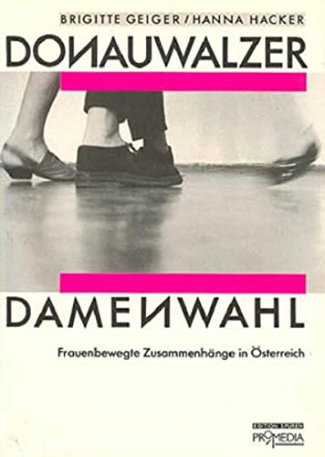 9783900478308: Donauwalzer Damenwahl: Frauenbewegte Zusammenh�nge in �sterreich (Livre en allemand)