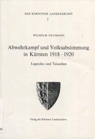 9783900531386: Abwehrkampf und Volksabstimmung in Karnten 1918-1920: Legenden und Tatsachen (Das Karntner Landesarchiv)