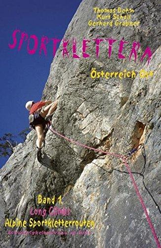 9783900533311: Sportklettern Österreich Ost - Long Climbs - alpine Sportkletterrouten: Die schönsten Sportkletterrouten Ost-Österreichs ab Schwierigkeitsniveau 6/6+